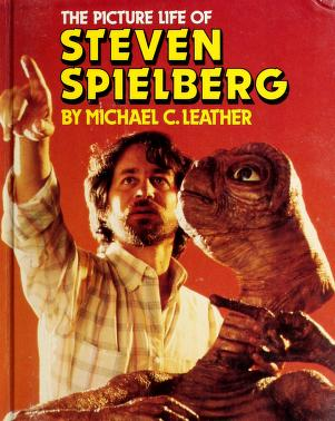 Cover of: The picture life of Steven Spielberg | Michael Leather