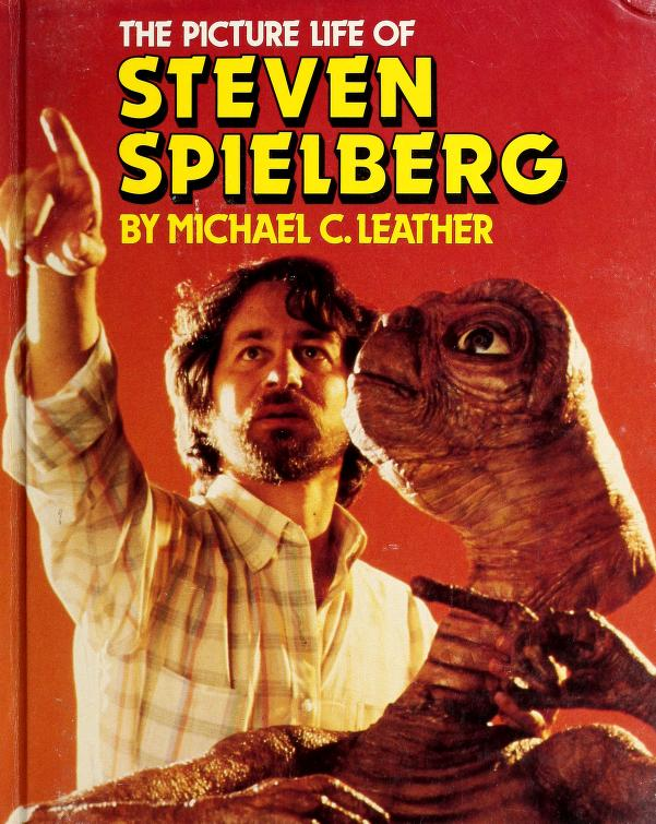 The picture life of Steven Spielberg by Michael Leather