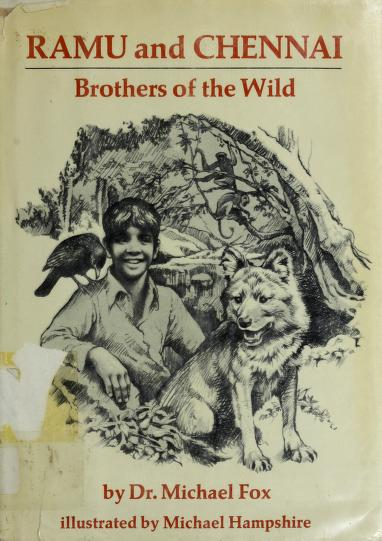 Ramu and Chennai, brothers of the wild by Fox, Michael W.