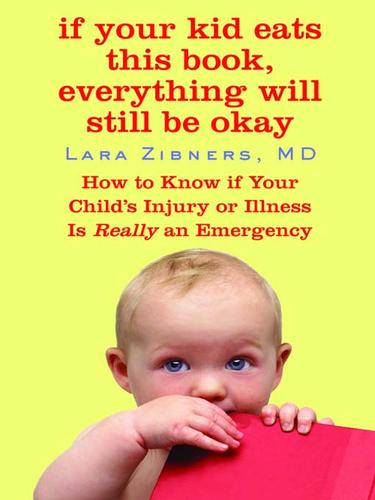 If your kid eats this book, everything will still be okay by Lara Zibners
