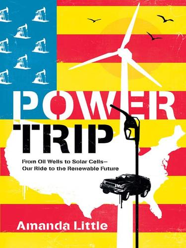 Power trip by Amanda Little, Amanda Little