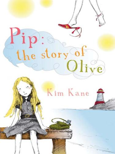 Pip, the story of Olive by Kim Kane