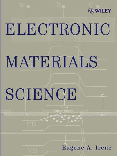 Electronic materials science by Eugene A Irene