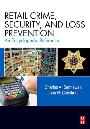 Retail Crime, Security, and Loss Prevention by Charles A. Sennewald, John H. Christman