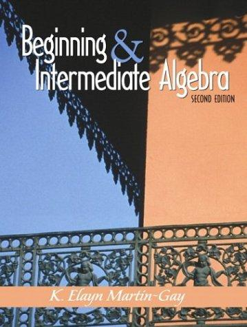 Beginning and Intermediate Algebra and CD and Manual and Workbook Package by K. Elayn Martin-Gay