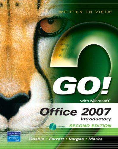 GO! with Office 2007 Introductory (2nd Edition) (Go! Series) by Shelley Gaskin