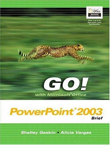 GO! with Microsoft Office PowerPoint 2003 Brief and Student CD Package (Go! Series) by Shelley Gaskin