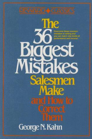 The 36 Biggest Mistakes Salesmen Make and How to Correct Them