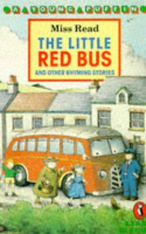 Little Red Bus & Other Rhyming by Miss Read