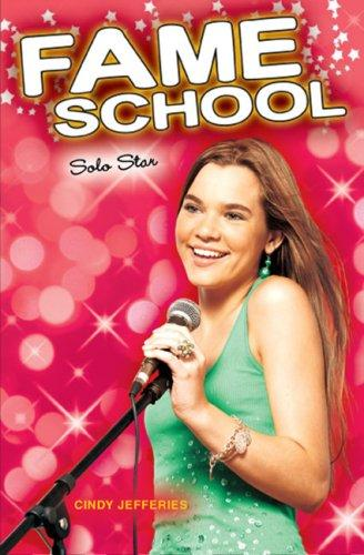 Solo Star #7 (Fame School) by Cindy Jefferies