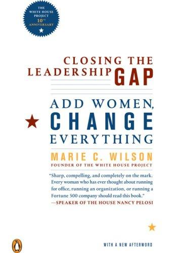 Closing the Leadership Gap by Marie C. Wilson, Marie Wilson