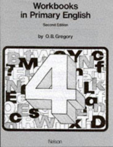 Workbooks in Primary English (Workbooks In Primary English) by O.B. Gregory