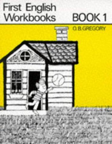 First English Workbooks (First English Workbooks) by O.B. Gregory