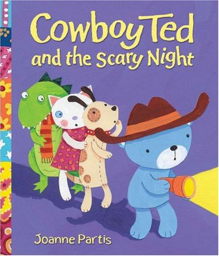 Cowboy Ted and the Scary Night by Joanne Partis