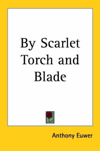 By Scarlet Torch and Blade