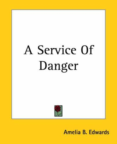 A Service Of Danger by Amelia B. Edwards