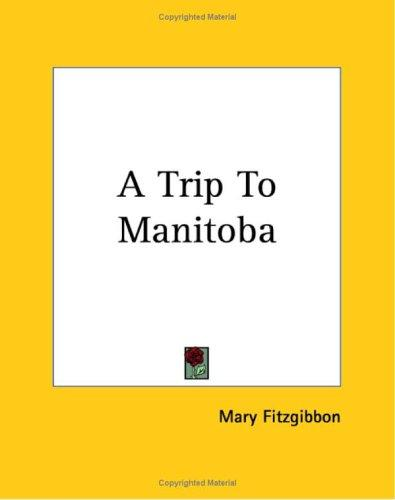 A Trip To Manitoba