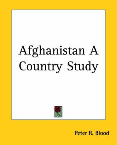 Afghanistan A Country Study by Peter R. Blood