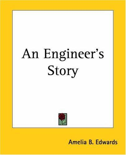 An Engineer's Story by Amelia B. Edwards