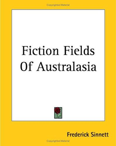 Fiction Fields Of Australasia by Frederick Sinnett