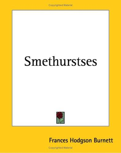 Smethurstses by Frances Hodgson Burnett