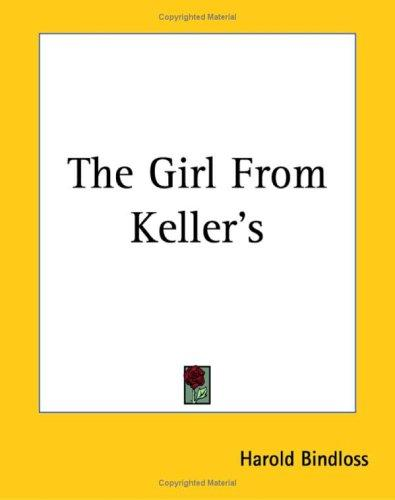 The Girl From Keller's by Harold Bindloss