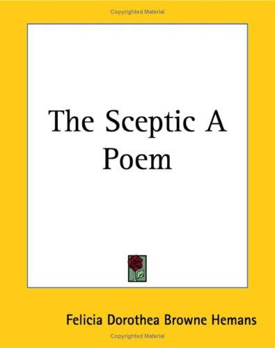 The Sceptic a Poem by Felicia Dorothea Browne Hemans