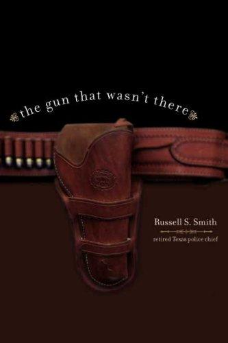The Gun That Wasn't There by Russell Smith