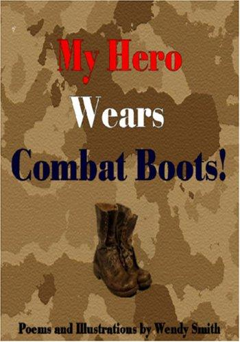 My Hero Wears Combat Boots by Wendy Smith