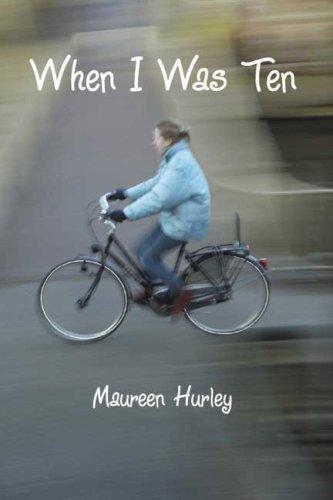 When I Was Ten by Maureen Hurley