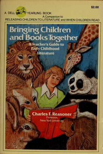 Bringing Children and Books Together by Charles F. Reasoner