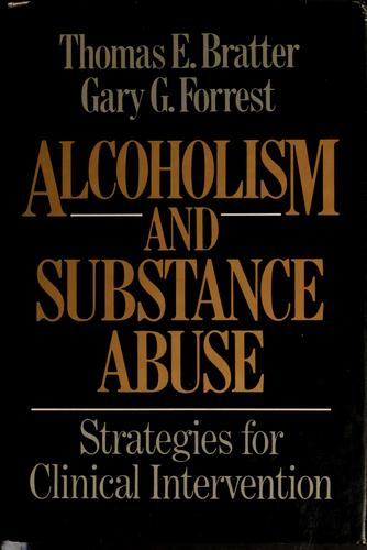 Alcoholism and substance abuse by Thomas Edward Bratter, Gary G. Forrest