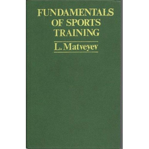 Fundamentals of sports training by L. P. Matveev
