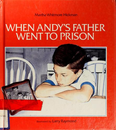 When Andy's father went to prison by Martha Whitmore Hickman