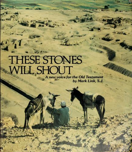 These stones will shout by Mark J. Link
