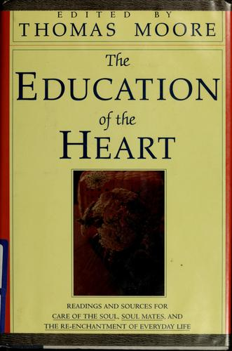The Education of the heart by Moore, Thomas