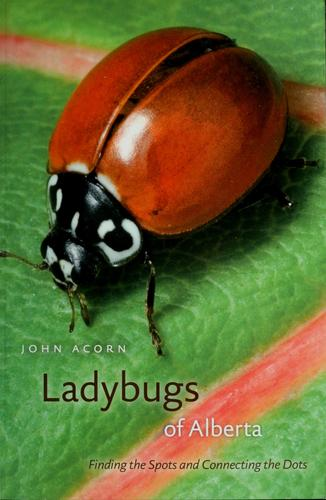 Ladybugs of Alberta by John Acorn