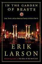 Image 0 of In the Garden of Beasts: Love, Terror, and an American Family in Hitler's Berlin