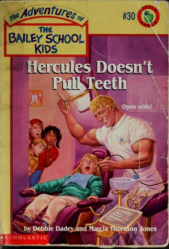 Hercules Doesn't Pull Teeth (The Adventures of the Bailey School Kids, #30) by Debbie Dadey, Marcia T. Jones