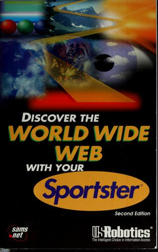 Discover the World Wide Web with your Sportster by [Neil Randall ... [et al.].
