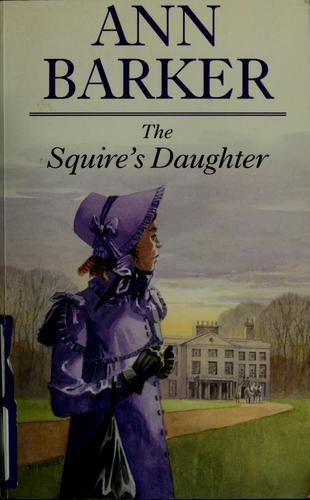 The squire's daughter by Ann Barker