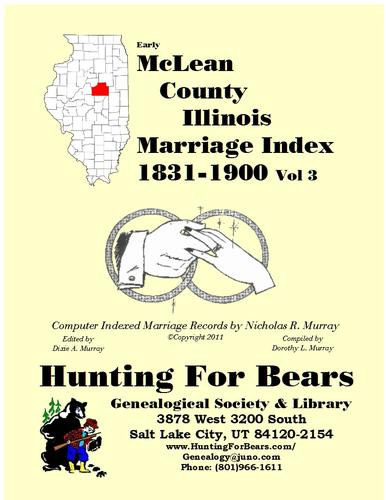 Early McLean County Illinois Marriage Records Vol 3 1831-1900 by Nicholas Russell Murray