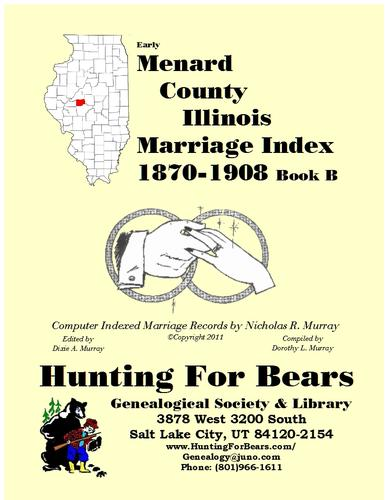 Early Menard County Illinois Marriage Records Book B 1870-1908 by Nicholas Russell Murray