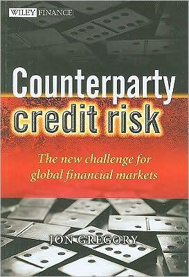 Counterparty credit risk by Gregory, Jon Ph. D.