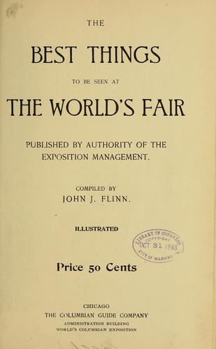 The best things to be seen at the World's fair by Flinn, John Joseph