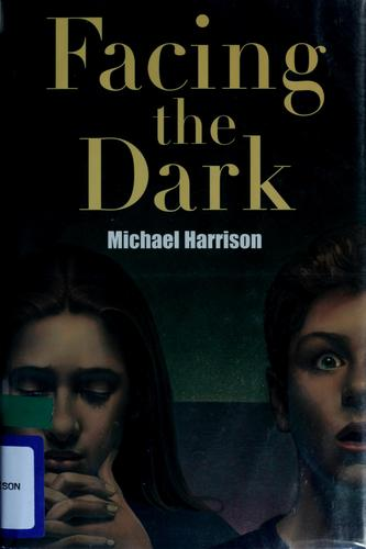 Facing the dark by Harrison, Michael