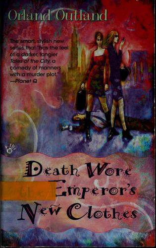 Death wore the emperor's new clothes by Orland Outland