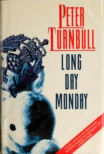 Long day Monday by Peter Turnbull
