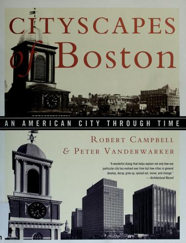 Cityscapes of Boston by Campbell, Robert