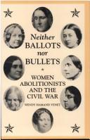 Neither ballots nor bullets by Wendy Hamand Venet